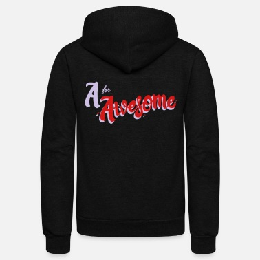 Awesome A for Awesome - Unisex Fleece Zip Hoodie