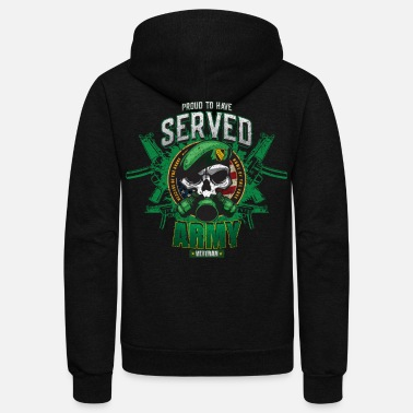 Military Proud To Have Served - US Army Military Veteran - Unisex Fleece Zip Hoodie