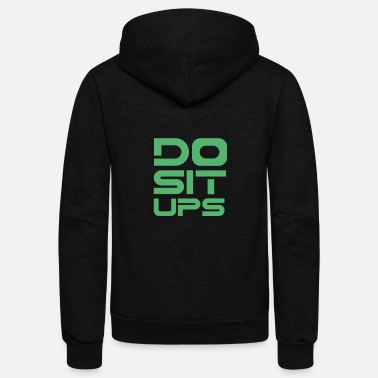 Sit Up Sit Up Sit Up Sit Up Sit Up - Unisex Fleece Zip Hoodie