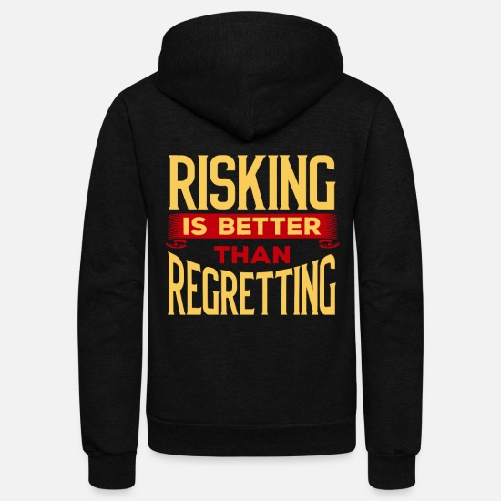 Best Hoodies & Sweatshirts - Risking is better than Regretting - Unisex Fleece Zip Hoodie black