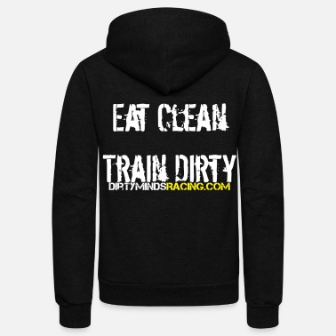 Clean W It Is Eat Clean, Train Dirty w/ sleeve - Unisex Fleece Zip Hoodie