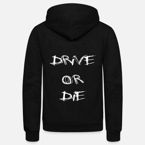 Birthday Hoodies & Sweatshirts - Drive or Die - Unisex Fleece Zip Hoodie black