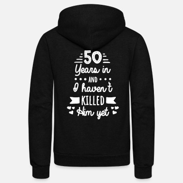 Anniversary For Him 50th Wedding Anniversary Tshirt For Wife Funny - Unisex Fleece Zip Hoodie