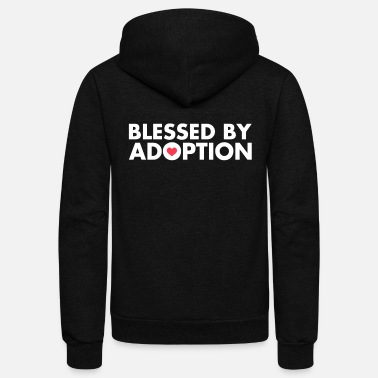 Blessed by Adoption Adoptive Parent TShirt - Unisex Fleece Zip Hoodie