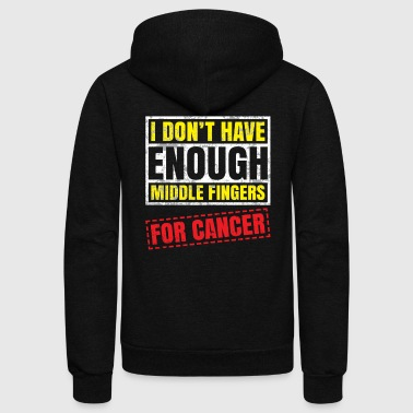 Warrior Cancer I Don't Have Enough Middle Fingers - Unisex Fleece Zip Hoodie