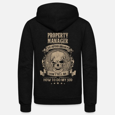 Manager Property Manager - Don't tell me about my job - Unisex Fleece Zip Hoodie