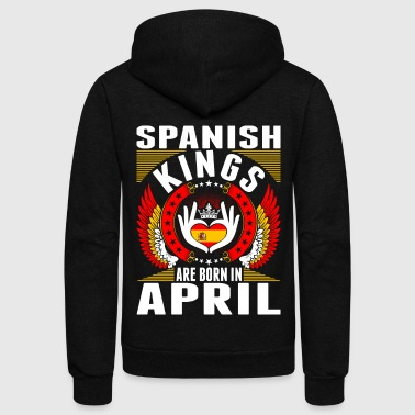 Spanish Kings Are Born In April - Unisex Fleece Zip Hoodie