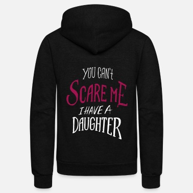 You cant scare me - Unisex Fleece Zip Hoodie