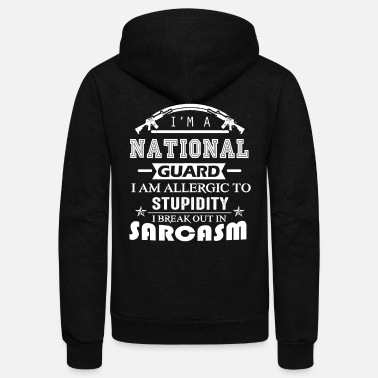National Guard Sarcasm Shirt - Unisex Fleece Zip Hoodie