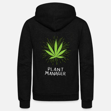 Hemp Plant Manager - Weed Cannabis THC CBD Pot 420 - Unisex Fleece Zip Hoodie