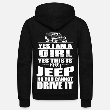 Jeep Jeep - Jeep - this is my jeep you can't drive it - Unisex Fleece Zip Hoodie