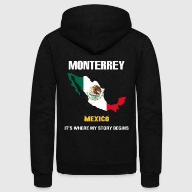 Monterrey mexico - Monterrey where my story begi - Unisex Fleece Zip Hoodie
