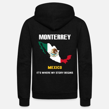 Zacatecas's Monterrey mexico - Monterrey where my story begi - Unisex Fleece Zip Hoodie