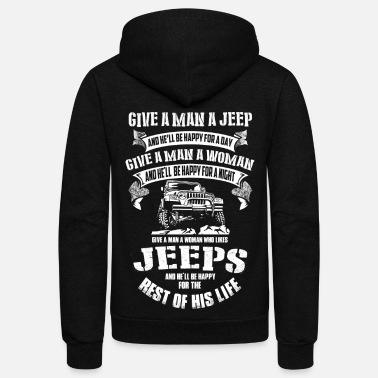 Jeep Jeep - Jeep - give a man a jeep he'll be happy f - Unisex Fleece Zip Hoodie