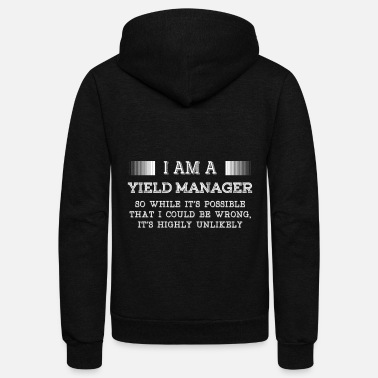 Yield Yield manager - It's possible I could be wrong - Unisex Fleece Zip Hoodie