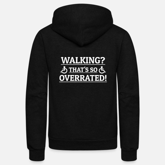 Disabled Hoodies & Sweatshirts - Wheelchair Jokes Disability Jokes Statement - Unisex Fleece Zip Hoodie black