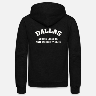 No One Likes Us dallas no one likes us - Unisex Fleece Zip Hoodie