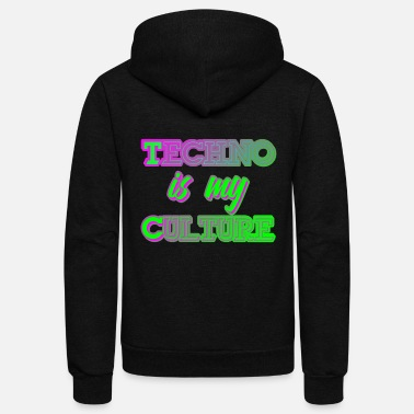 House Techno Culture Quote | Rave Raver Trance Hardstyle - Unisex Fleece Zip Hoodie
