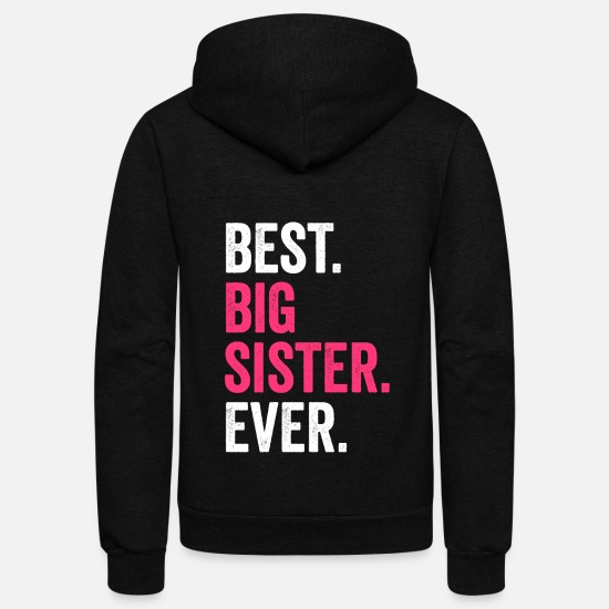 Big Sister Hoodies & Sweatshirts - Big sister ever - Unisex Fleece Zip Hoodie black