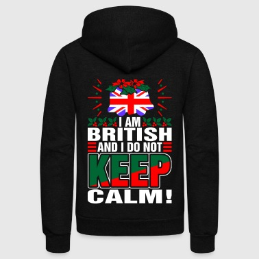 Im British Dont Keep Calm - Unisex Fleece Zip Hoodie