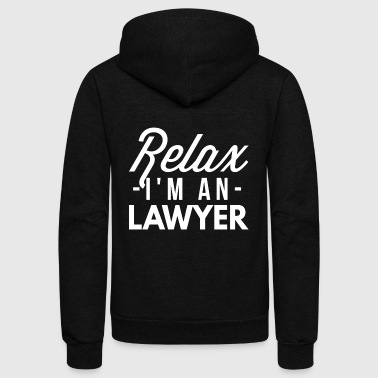 Lawyer Relax I m a Lawyer - Unisex Fleece Zip Hoodie