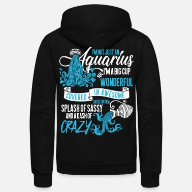 Aquarius I'm Not Just An Aquarius T Shirt - Unisex Fleece Zip Hoodie
