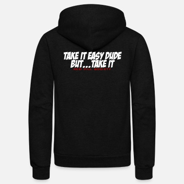 Take Take it easy dude but take it ! - Unisex Fleece Zip Hoodie