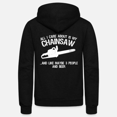 Chainsaw Chainsaw - All I care about and like 3 people be - Unisex Fleece Zip Hoodie