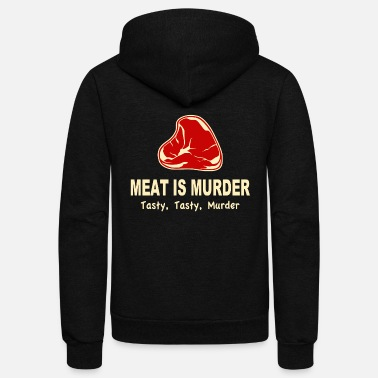 Tasty Meat Is Murder Tasty Tasty Murder - Unisex Fleece Zip Hoodie