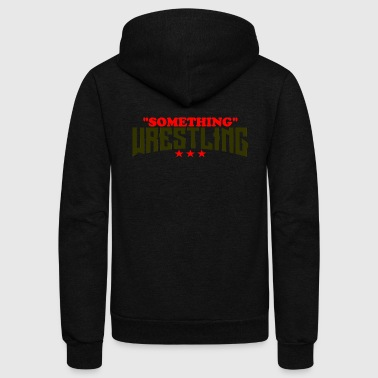 Wrestle Something Wrestling - Unisex Fleece Zip Hoodie