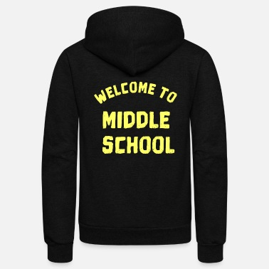 Middle School Welcome to middle school - Unisex Fleece Zip Hoodie