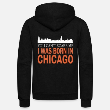 Chicago Chicago - I was born in chicago - Unisex Fleece Zip Hoodie