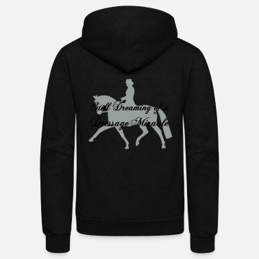 Dressage Dreaming of a Dressage Miracle - Unisex Fleece Zip Hoodie