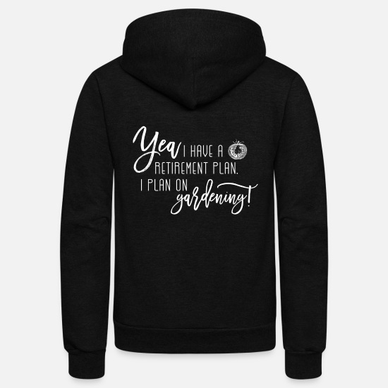 Love Hoodies & Sweatshirts - Gardening - Gardening is my retirement plan tee - Unisex Fleece Zip Hoodie black