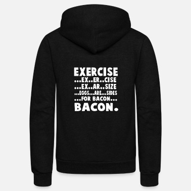 Meat Exercise Eggs are Sides for Bacon Gift Fitness Tee - Unisex Fleece Zip Hoodie