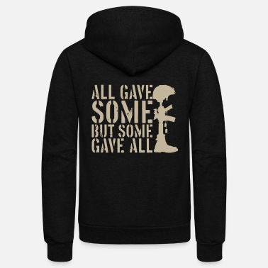 Some Gave All All gave some But some gave all. - Unisex Fleece Zip Hoodie