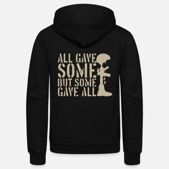 Some Hoodies & Sweatshirts - All gave some But some gave all. - Unisex Fleece Zip Hoodie black