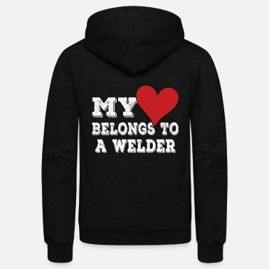 Crazy My Heart Belongs To A Welder - Unisex Fleece Zip Hoodie