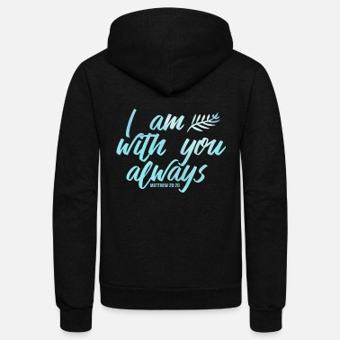 Religious I Am With You Always Christian Religious Jesus - Unisex Fleece Zip Hoodie