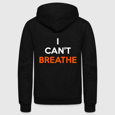 Blasen Breathe - I Can't Breathe - Unisex Fleece Zip Hoodie