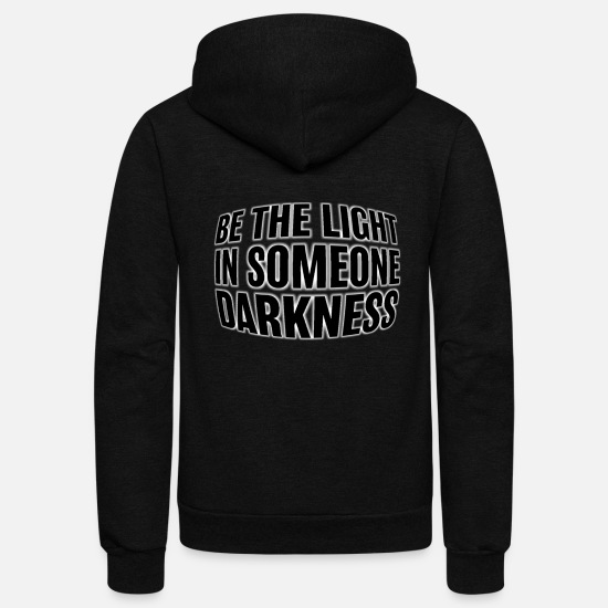 Darkness Hoodies & Sweatshirts - Be the light - Unisex Fleece Zip Hoodie black