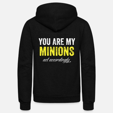 Minion Minion - You are my minions and accordingly - Unisex Fleece Zip Hoodie