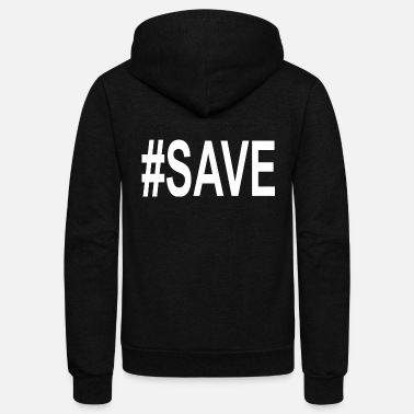 Save Save - Unisex Fleece Zip Hoodie