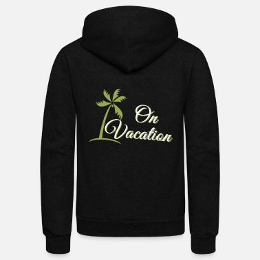 Vacation VACATION - ON VACATION - Unisex Fleece Zip Hoodie