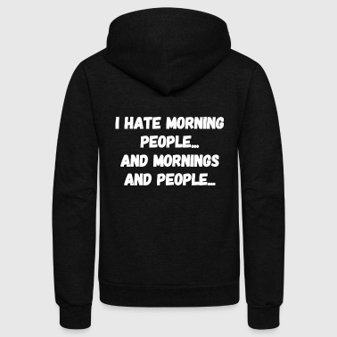 Hate - I Hate Morning People - Unisex Fleece Zip Hoodie