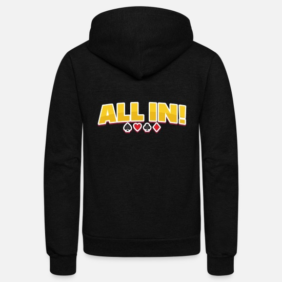 Hold'em Hoodies & Sweatshirts - All in Poker no limit texas holdem bluff cards - Unisex Fleece Zip Hoodie black
