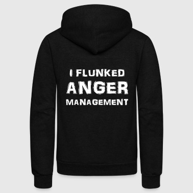Anger - I Flunked Anger Management - Unisex Fleece Zip Hoodie