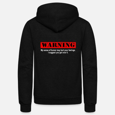 Humor WARNING My sense of humor... - Unisex Fleece Zip Hoodie