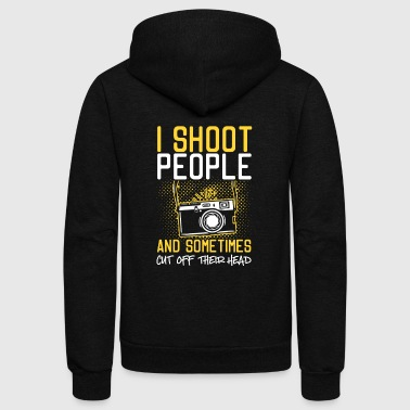 Cut Off I Shoot People And Sometimes Cut Off Their Head - Unisex Fleece Zip Hoodie