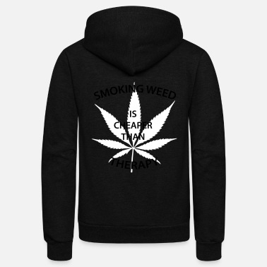Stoner Smoking weed is cheaper than therapy - Unisex Fleece Zip Hoodie